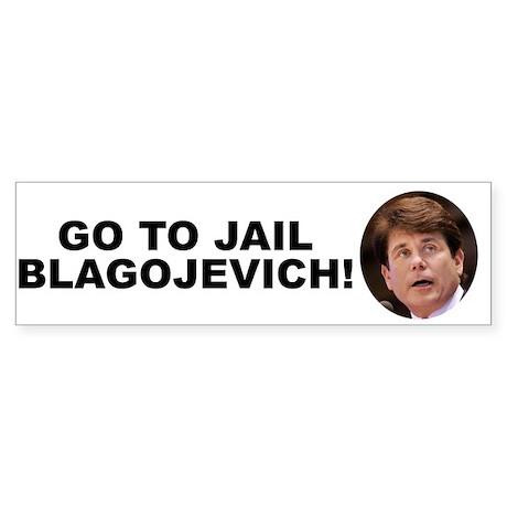 Go To Jail Blagojevich Bumper Sticker
