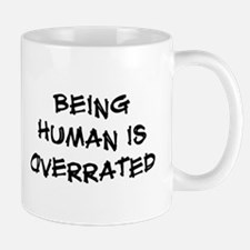 Being human is overrated Mug