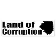 Land of Corruption Bumper Bumper Sticker