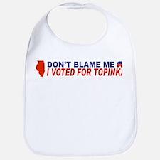 Don't Blame Me I Voted For Topinka Bib