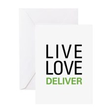 Live Love Deliver Greeting Card