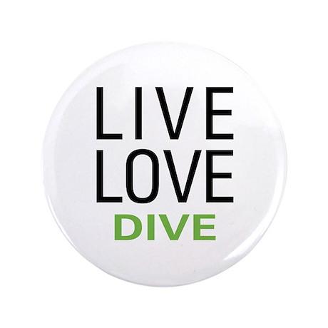 "Live Love Dive 3.5"" Button"