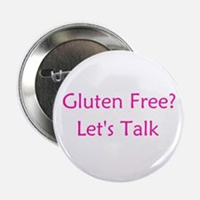 "Gluten Free? Let's Talk 2.25"" Button"