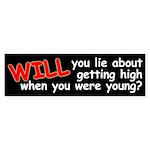Will you lie? (anti-anti-drug bumper sticker)