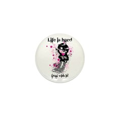 Life is hard Mini Button (10 pack)