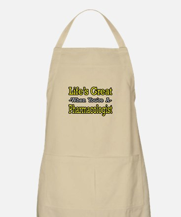 """""""Life's Great..Pharmacologist"""" BBQ Apron"""