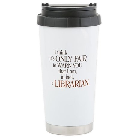 I am a Librarian! Stainless Steel Travel Mug