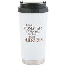 I am a Librarian! Thermos Mug