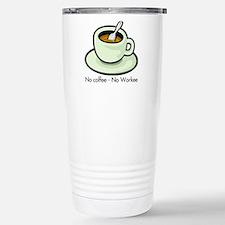 No Coffee, No Workee Travel Mug
