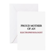 Proud Mother Of An ELECTROPHYSIOLOGIST Greeting Ca