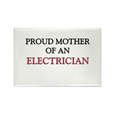 Proud Mother Of An ELECTRICIAN Rectangle Magnet