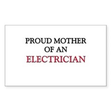 Proud Mother Of An ELECTRICIAN Rectangle Sticker