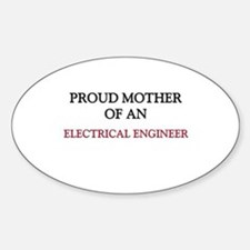 Proud Mother Of An ELECTRICAL ENGINEER Decal
