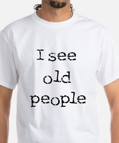 i see old people Shirt