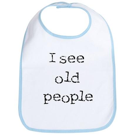 i see old people Bib