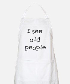 i see old people BBQ Apron