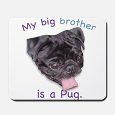 My bib brother is a (black) P Mousepad