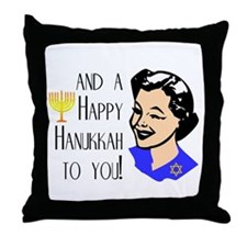 And a Happy Hannukah to You! (Woman) Throw Pillow