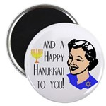 And a Happy Hannukah to You! (Woman) Magnet