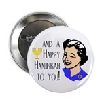 And a Happy Hannukah to You! (Woman) Button