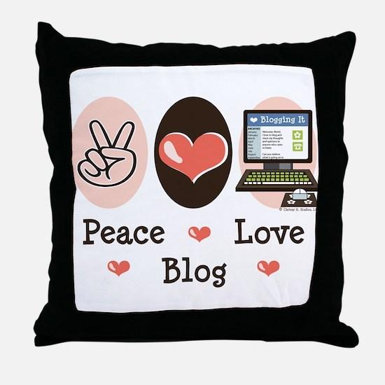 Peace Love Blog Blogging Throw Pillow