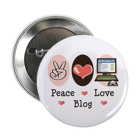 "Peace Love Blog Blogging 2.25"" Button (100 pack)"