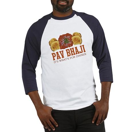 Pav Bhaji - Its Whats For Din Baseball Jersey