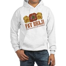 Pav Bhaji - Its Whats For Din Hoodie