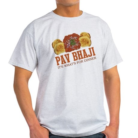 Pav Bhaji - Its Whats For Din Light T-Shirt