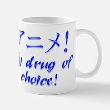 Anime, my drug of choice! Mug