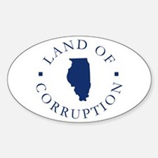 Illinois - Land Of Corruption Oval Decal