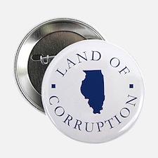 """Illinois - Land Of Corruption 2.25"""" Button"""