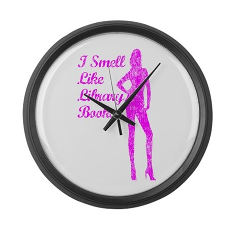 I SMELL LIKE LIBRARY BOOKS Large Wall Clock