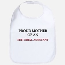 Proud Mother Of An EDITORIAL ASSISTANT Bib
