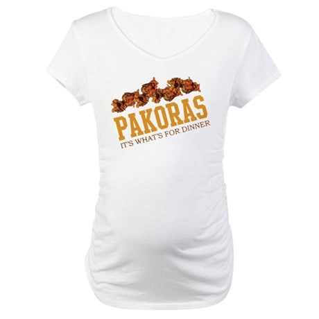 Pakoras - Its Whats For Dinne Maternity T-Shirt