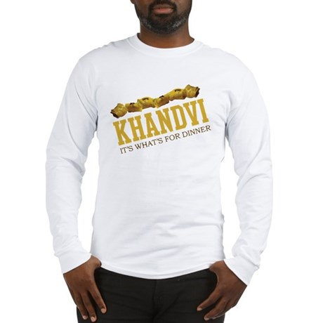 Khandvi - Its Whats For Dinne Long Sleeve T-Shirt