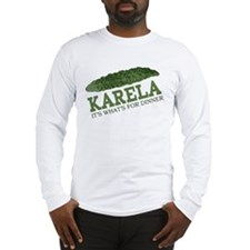 Karela - Its Whats For Dinner Long Sleeve T-Shirt