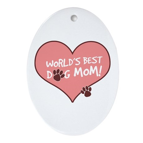World's Best Dog Mom Oval Ornament