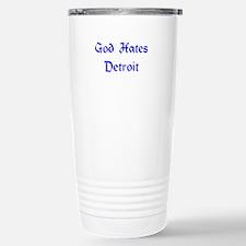 God Hates Detroit Travel Mug