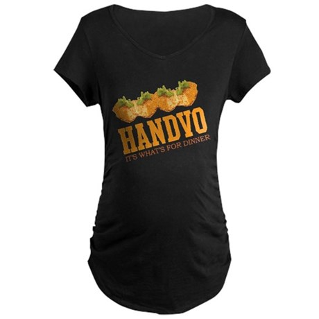 Handvo - Its Whats For Dinner Maternity Dark T-Shi