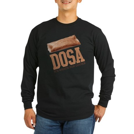 Dosa - Its Whats For Dinner Long Sleeve Dark T-Shi