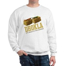 Dhokla - Its Whats For Dinner Sweatshirt