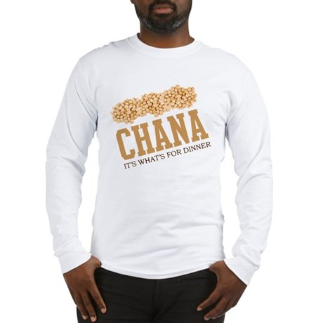 Chana - Its Whats For Dinner Long Sleeve T-Shirt