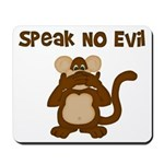 Speak No Evil Mousepad