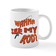 Wanna See My Rod? Mug