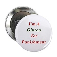 "Gluten for Punisment 2.25"" Button"