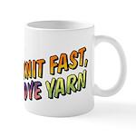 Knit Fast, Dye Yarn Mug