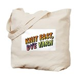 Knit Fast, Dye Yarn Tote Bag