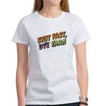 Knit Fast, Dye Yarn Women's T-Shirt