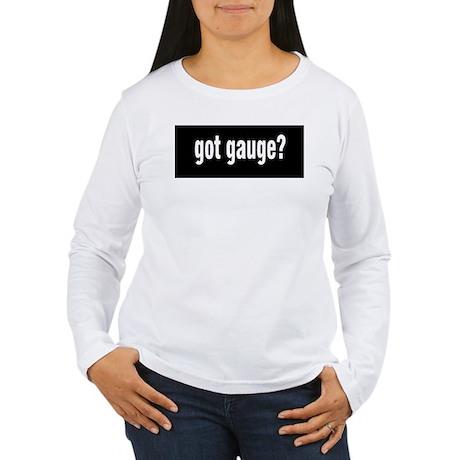 Got Gauge? Women's Long Sleeve T-Shirt